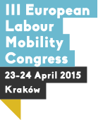 III European Labour Mobility Congress, 23-24 April 2015 Kraków